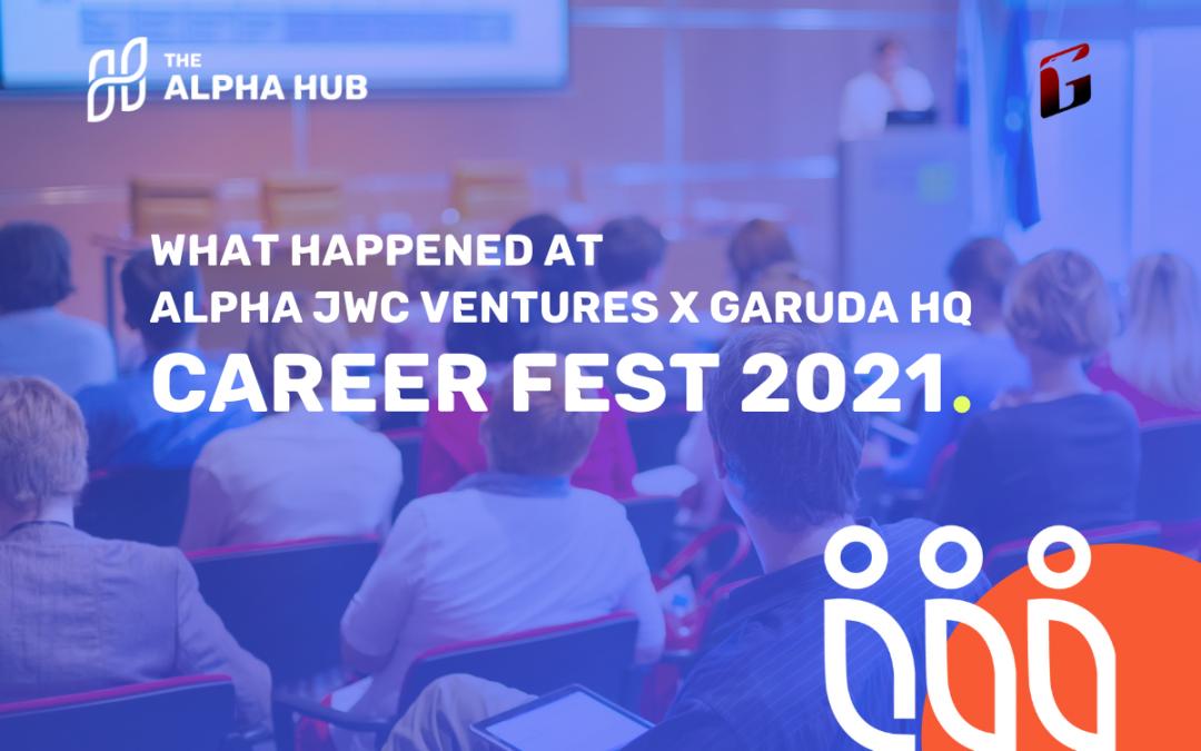 Alpha JWC Ventures x Garuda HQ Career Fair 2021
